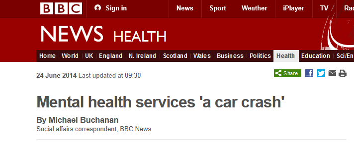 BBC Mental health services 'a car crash'