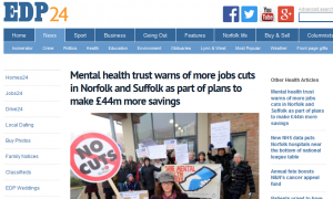 EDP: Mental health trust warns of more jobs cuts in Norfolk and Suffolk as part of plans to make £44m more savings