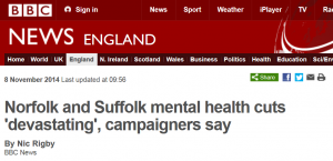 BBC News: Norfolk and Suffolk mental health cuts 'devastating', campaigners say