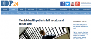 EDP: Mental-health patients left in cells and secure unit, people deprived of their liberty, NSFT finances are appalling