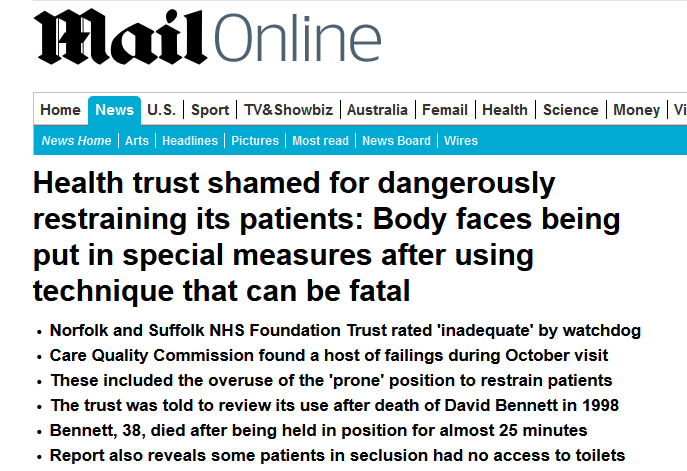 Daily Mail Health trust shamed for dangerously restraining its patients Body faces being put in special measures after using technique that can be fatal
