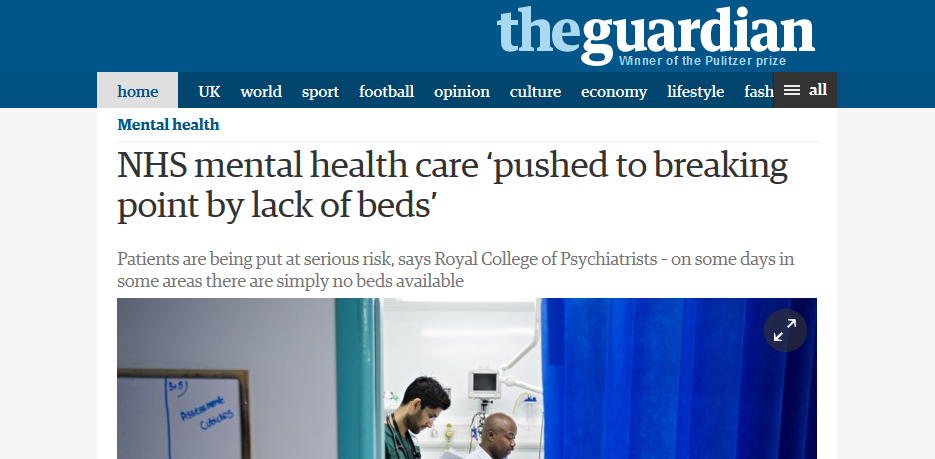 Guardian NHS mental health care 'pushed to breaking point by lack of beds'