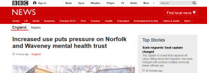 BBC News: Increased use puts pressure on Norfolk and Waveney mental health trust