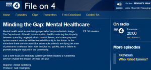 Newsflash: File on 4: Minding the Gap: Mental healthcare on BBC Radio 4 at 8 p.m. on 19th May 2015