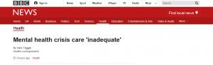 BBC News: Mental health crisis care 'inadequate'