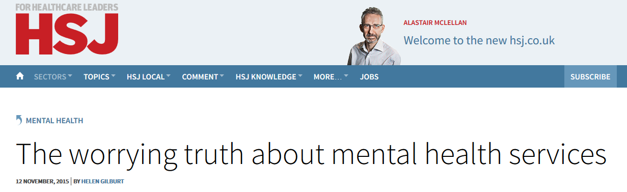 HSJ The worrying truth about mental health services