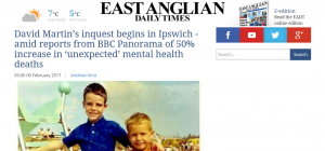 No More Daves: EADT: David Martin's inquest begins in Ipswich - amid reports from BBC Panorama of 50% increase in 'unexpected' mental health deaths