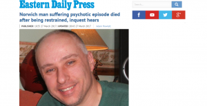 Deaths Crisis: EDP: Norwich man suffering psychotic episode died after being restrained, inquest hears