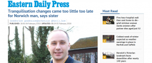 EDP: Tranquilisation changes came too little too late for Norwich man, says sister
