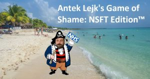 Antek Lejk's Game of Shame: NSFT Edition™
