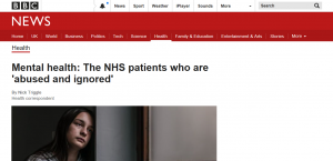 BBC News: Mental health: The NHS patients who are 'abused and ignored'