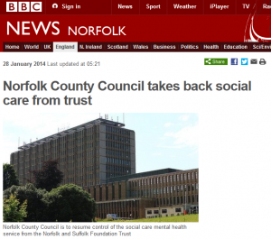 BBC: Norfolk County Council takes back social care from trust (NSFT)