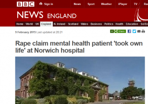 BBC: Rape claim mental health patient 'took own life' at Norwich hospital