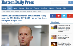 EDP: Norfolk and Suffolk mental health chief's salary soars by £35,000 to £175,000 - as service faces stringent budget cuts