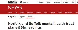 BBC News: Norfolk and Suffolk mental health trust plans £36m savings