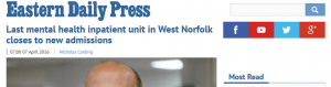 EDP: Last mental health inpatient unit in West Norfolk closes to new admissions
