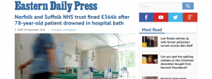 EDP: Norfolk and Suffolk NHS trust fined £366k after 78-year-old patient drowned in hospital bath