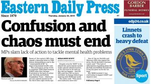 EDP Front Page: Cross-party letter demands end to 'chaos and confusion' in Norfolk and Suffolk mental health