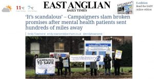 EADT Front Page: 'It's scandalous' – Campaigners slam broken promises after mental health patients sent hundreds of miles away