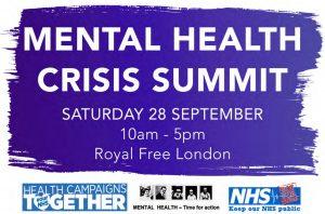 Mental Health Crisis Summit: Saturday 28 September 2019, 10am-5pm, Royal Free Hospital School Of Medicine, Rowland Hill Street, London NW3 2PF